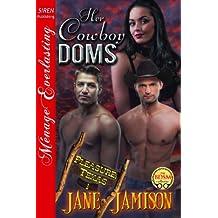 Her Cowboy Doms [Pleasure, Texas 1] (Siren Publishing Menage Everlasting)