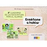 Tercer cuaderno de lectoescritura para el alumno. Enséñame a hablar (Pedagogia)
