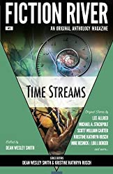 Fiction River: Time Streams (Fiction River: An Original Anthology Magazine) (Volume 3)