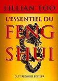 L'essentiel du Feng Shui. Relations, santé, prospérité (Articles Sans C)