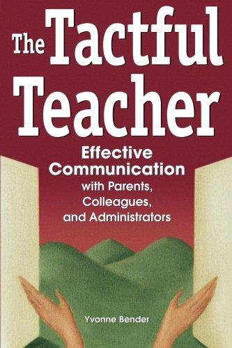 The Tactful Teacher: Effective Communication with Parents, Colleagues, and (Teacher Parent Communication)