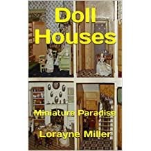 Doll Houses: Miniature Paradise