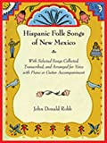img - for Hispanic Folk Songs of New Mexico: With Selected Songs Collected, Transcribed, and Arranged for Voice with Piano or Guitar Accompaniment book / textbook / text book