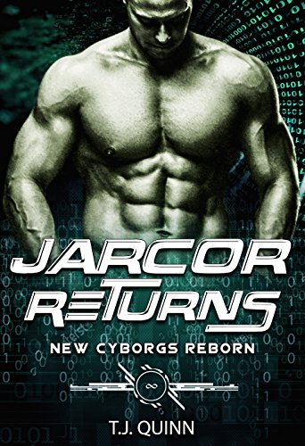 Jarcor Returns: A Scifi Cyborg Romance Series (The Cyborns Reborn Book 5)