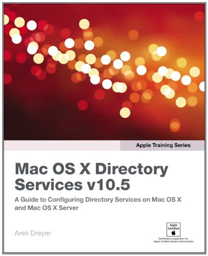 Download Apple Training Series: Mac OS X Directory Services v10.5: v. 2 Pdf