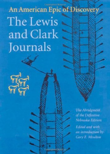 The Lewis and Clark Journals (Abridged Edition): An American Epic of Discovery (Journals Of Lewis And Clark)
