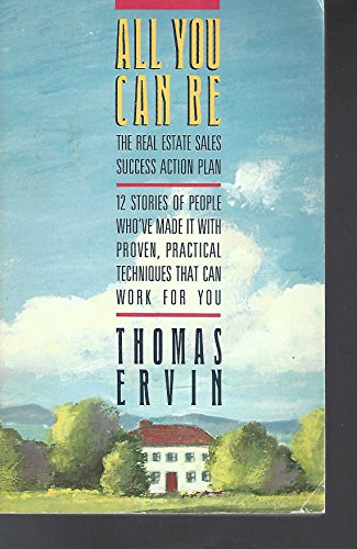 All You Can Be: An Action Plan for Real Estate Sales Success