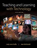 Teaching and Learning with Technology 9780132824903