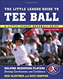 img - for The Little League Guide to Tee Ball : Helping Beginning Players Develop Coordination and Confidence by Ned McIntosh (2003-03-19) book / textbook / text book