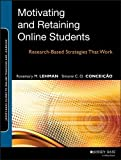 Motivating and Retaining Online Students: Research-Based Strategies That Work by Lehman, Rosemary M., Conceição, Simone C. O. (2013) Paperback