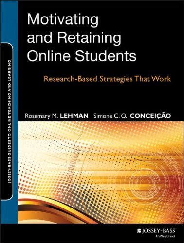 Motivating and Retaining Online Students: Research-Based Strategies That Work by Lehman, Rosemary M., Conceio, Simone C. O. (2013) Paperback