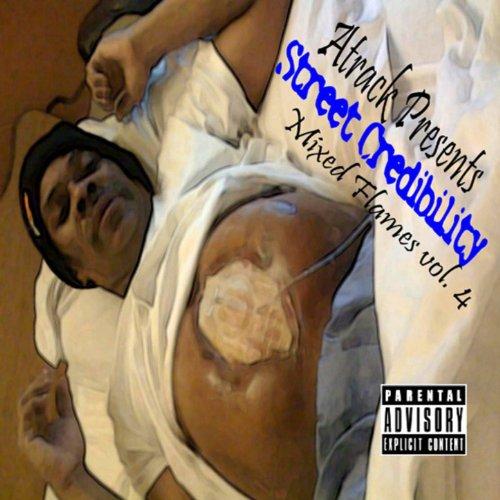 Street Credibility Mixed Flames Vol. 4 [Explicit]