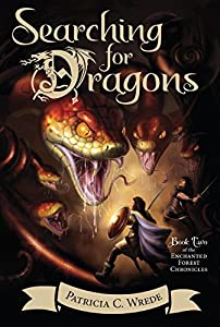 Searching for Dragons (Enchanted Forest Chronicles Book 2)