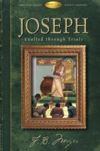 Joseph: Exalted Through Trials (Pulpit Legends Bible Character Series)