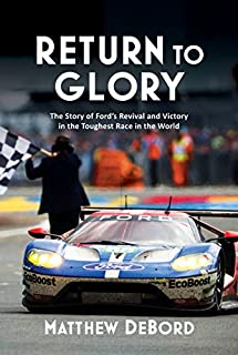 Book Cover: Return to Glory: The Story of Ford's Revival and Victory in the Toughest Race in the World