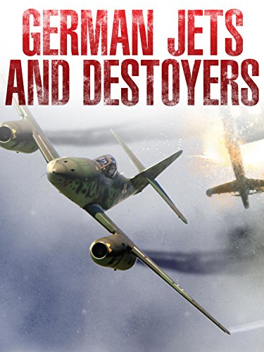 German Jets and Destroyers