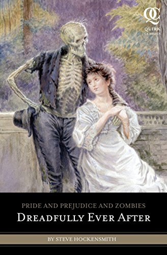 Pride and Prejudice and Zombies: Dreadfully Ever After (Pride and Prej. and Zombies) [Steve Hockensmith] (Tapa Blanda)