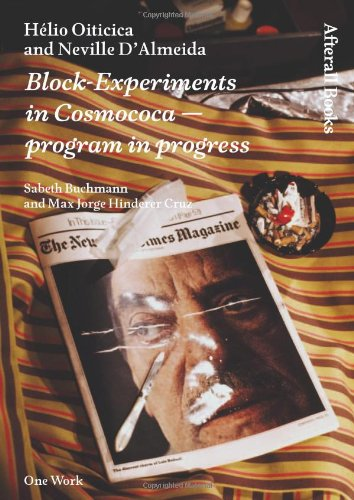 Hélio Oiticica And Neville D'Almeida: Block-Experiments In Cosmococa -- Program In Progress (Afterall Books / One Work)