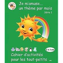 Cahier d'activites pour les tout-petits, 2 a 3 ans - Serie 1