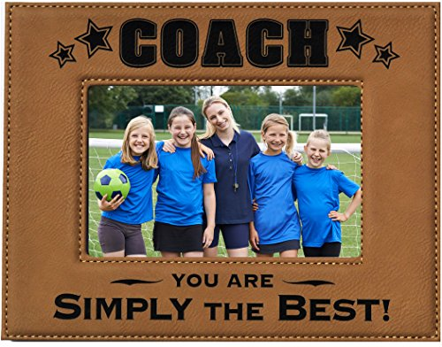 GIFT COACH PICTURE FRAME ~ Engraved Leatherette Picture Frame ~ COACH – You Are SIMPLY THE BEST ~ Holds 5 x 7 Photo Baseball, Football, Soccer or any Sport for a Great Coach Birthday Christmas Gift