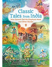 Classic Tales from India: How Ganesh Got His Elephant Head and Other Stories