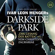 Der Gesang der Ratten 1 (Darkside Park 3) Hörbuch von Christoph Zachariae Gesprochen von: Nana Spier