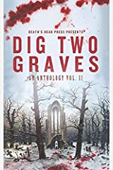Dig Two Graves: An Anthology Vol. II Paperback