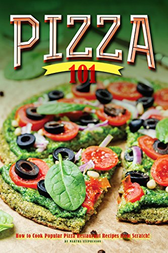 Pizza 101 Popular Restaurant Recipes ebook