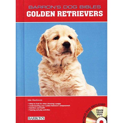Goldens Barron's Dog Bible by Barrons Educational Series Inc