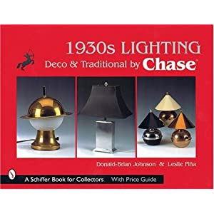 1930s Lighting: Deco & Traditional by Chase (Schiffer Book for Collectors)