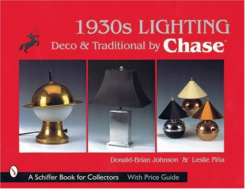 (1930s Lighting: Deco & Traditional by Chase (Schiffer Book for Collectors))