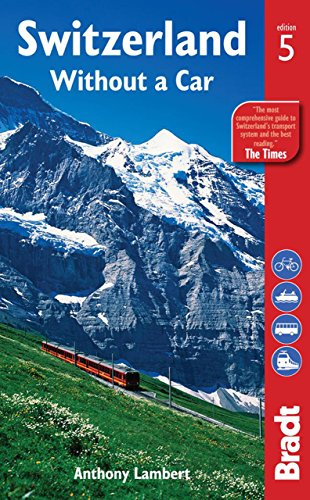 Switzerland without a Car (Bradt Travel Guide Switzerland Without a Car)