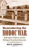 Remembering the Modoc War, Boyd Cothran, 1469618605
