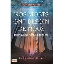 Nos morts ont besoin de nous pour avancer dans la lumière (French Edition)