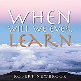 When Will We Ever Learn by [Robert Newbrook]