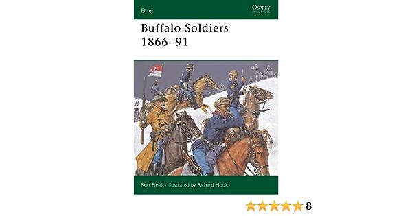 Buffalo Soldiers 1866-91: 107 (Elite): Amazon.es: Field, Ron ...