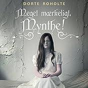 Meget mærkeligt, Mynthe! (Sommerfugleserien)   Dorte Roholte