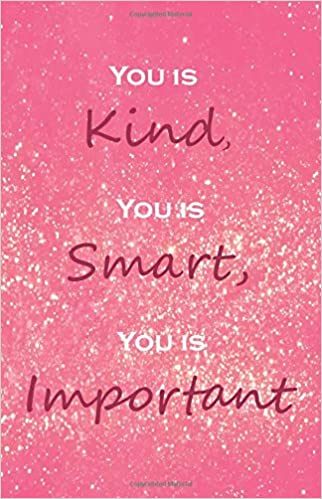 You Is Kind You Is Smart You Is Important Rose Gold Bullet Journal