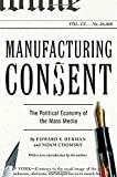 Manufacturing Consent: The Political Economy of the Mass Media by Edward S. Herman, Noam Chomsky