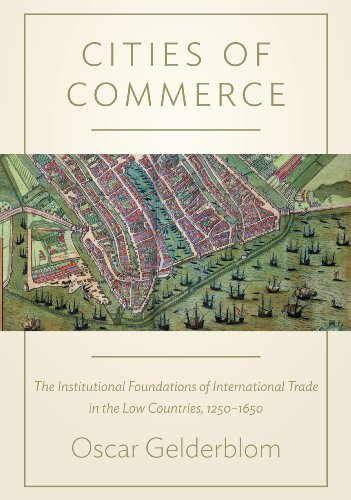 cities-of-commerce-the-institutional-foundations-of-international-trade-in-the-low-countries-1250-16