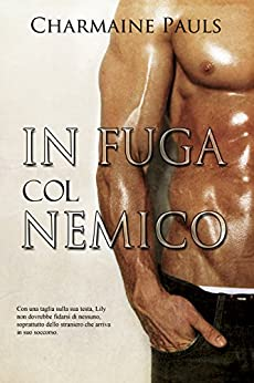In Fuga Col Nemico (Italian Edition) by [Pauls, Charmaine]