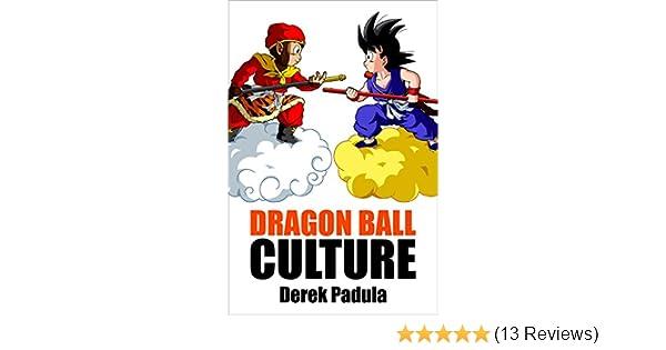 Amazon Dragon Ball Culture Volume 1 Origin Ebook Derek Padula