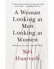 A woman looking at men looking at women: essays on art, sex and the mind