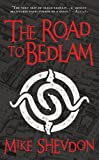 The Road to Bedlam, Mike Shevdon, 0857660616