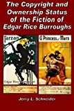 The Copyright and Ownership Status of the Fiction of Edgar Rice Burroughs, Jerry L. Schneider, 1936720221
