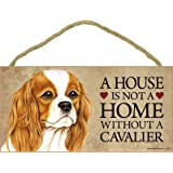"""A house is not a home without Cavalier King Charles Spaniel - 5"""" x 10"""" Door Sign"""