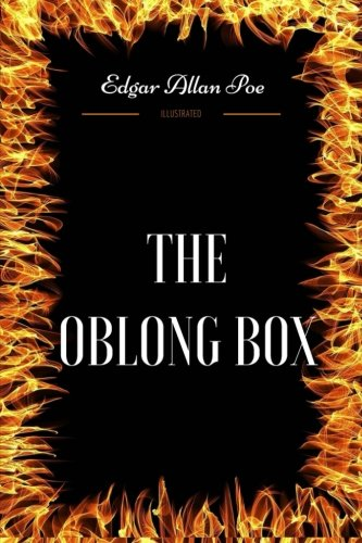 Read Online The Oblong Box: By Edgar Allan Poe - Illustrated pdf epub