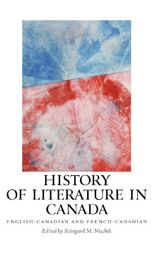 History of Literature in Canada: English-Canadian and French-Canadian (European Studies in North American Literature and