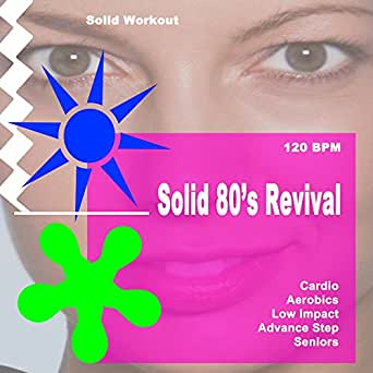 Solid Workout Presents Solid 80's Revival (Motivational Cardio