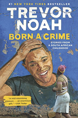 Born a Crime: Stories from a South African Childhood PDF